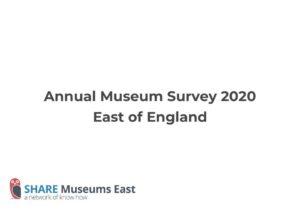 thumbnail of AnnualMuseumSurvey2020ReportEastofEngland